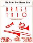Six Trios For Brass Trio