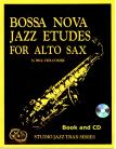 Bossa Nova Jazz Etudes for Alto Saxophone (Book and CD)