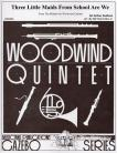 Three Little Maids From School Are We (Woodwind Quintet)